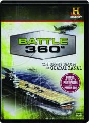 BATTLE 360--THE BLOODY BATTLE OF GUADALCANAL