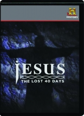 JESUS: The Lost 40 Days
