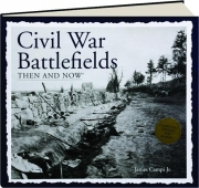 CIVIL WAR BATTLEFIELDS THEN & NOW