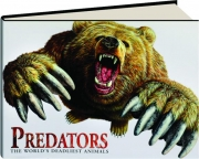PREDATORS: The World's Deadliest Animals