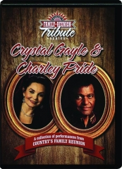 CRYSTAL GAYLE & CHARLEY PRIDE: Country's Family Reunion Tribute Series