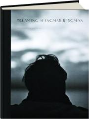 DREAMING OF INGMAR BERGMAN
