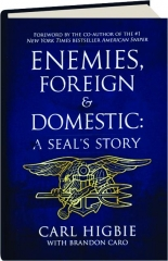 ENEMIES, FOREIGN & DOMESTIC: A SEAL's Story