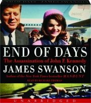END OF DAYS: The Assassination of John F. Kennedy