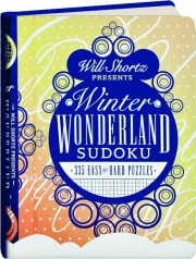 WILL SHORTZ PRESENTS WINTER WONDERLAND SUDOKU