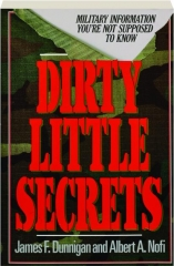 DIRTY LITTLE SECRETS: Military Information You're Not Supposed to Know