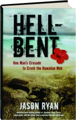HELL-BENT: One Man's Crusade to Crush the Hawaiian Mob