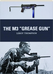 THE M3 GREASE GUN: Weapon 46