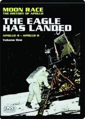 THE EAGLE HAS LANDED, VOLUME ONE: Apollo 4-Apollo 11