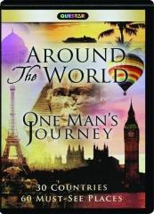 AROUND THE WORLD: One Man's Journey