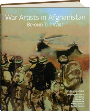 WAR ARTISTS IN AFGHANISTAN: Beyond the Wire