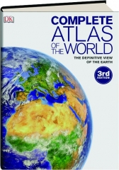 COMPLETE ATLAS OF THE WORLD, 3RD EDITION: The Definitive View of the Earth