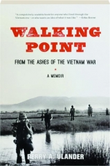 WALKING POINT: From the Ashes of the Vietnam War