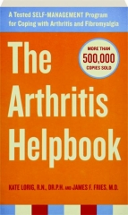THE ARTHRITIS HELPBOOK: A Tested Self-Management Program for Coping with Arthritis and Fibromyalgia