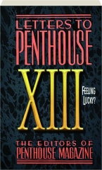 LETTERS TO PENTHOUSE XIII: Feeling Lucky?
