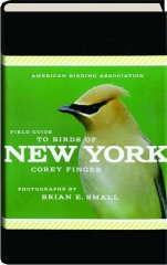 AMERICAN BIRDING ASSOCIATION FIELD GUIDE TO BIRDS OF NEW YORK