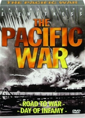 EYEWITNESS THE PACIFIC WAR--ROAD TO WAR / DAY OF INFAMY