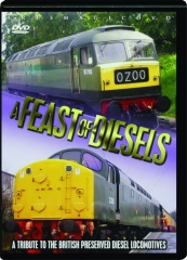A FEAST OF DIESELS: A Tribute to the British Preserved Diesel Locomotives
