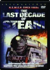 THE LAST DECADE OF STEAM