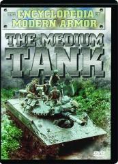 THE MEDIUM TANK: The Encyclopedia of Modern Armor