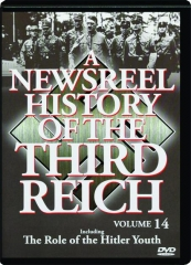 A NEWSREEL HISTORY OF THE THIRD REICH, Volume 14