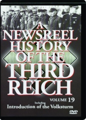 A NEWSREEL HISTORY OF THE THIRD REICH, Volume 19