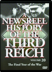A NEWSREEL HISTORY OF THE THIRD REICH, Volume 20