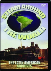 STEAM AROUND THE WORLD: Latin American Archives