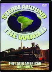 STEAM AROUND THE WORLD: Latin American Archives
