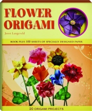 FLOWER ORIGAMI: 20 Origami Projects