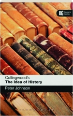 COLLINGWOOD'S THE IDEA OF HISTORY: Reader's Guides