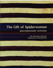 THE GIFT OF SPIDERWOMAN: Southwestern Textiles