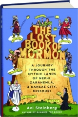 THE LOST BOOK OF MORMON: A Journey Through the Mythic Lands of Nephi, Zarahemla, & Kansas City, Missouri