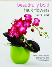 BEAUTIFULLY BOLD FAUX FLOWERS