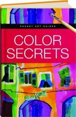 COLOR SECRETS: Pocket Art Guides