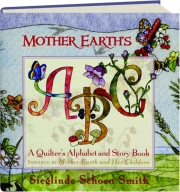 MOTHER EARTH'S ABC: A Quilter's Alphabet and Story Book