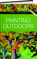 PAINTING OUTDOORS: Pocket Art Guides