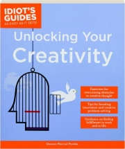 UNLOCKING YOUR CREATIVITY: Idiot's Guides as Easy as It Gets!
