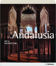 ANDALUSIA: Art & Architecture