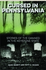 CURSED IN PENNSYLVANIA: Stories of the Damned in the Keystone State