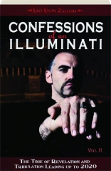 CONFESSIONS OF AN ILLUMINATI, VOL. II: The Time of Revelation and Tribulation Leading Up to 2020