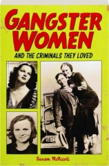GANGSTER WOMEN: And the Criminals They Loved
