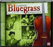 CLASSIC BLUEGRASS COLLECTION, VOLUME 1