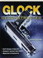 GLOCK DECONSTRUCTED