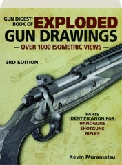 GUN DIGEST BOOK OF EXPLODED GUN DRAWINGS, 3RD EDITION