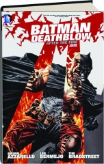 BATMAN / DEATHBLOW, DELUXE EDITION: After the Fire