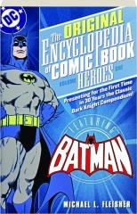 THE ORIGINAL ENCYCLOPEDIA OF COMIC BOOK HEROES, VOLUME ONE: Batman
