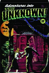 ADVENTURES INTO THE UNKNOWN! VOLUME ONE
