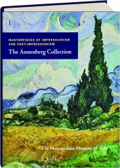 THE ANNENBERG COLLECTION: Masterpieces of Impressionism and Post-Impressionism
