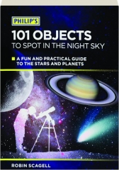 PHILIP'S 101 OBJECTS TO SPOT IN THE NIGHT SKY